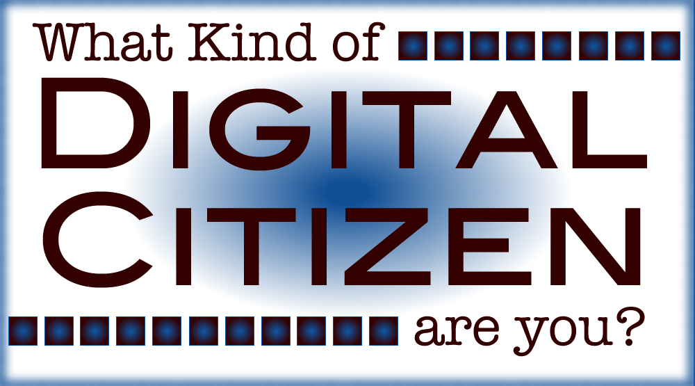 be a digital citizen
